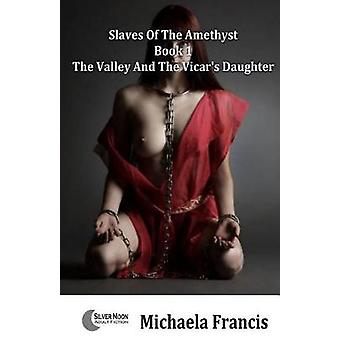 The Valley and the Vicar's Daughter - Slaves of the Amethyst - Book 1