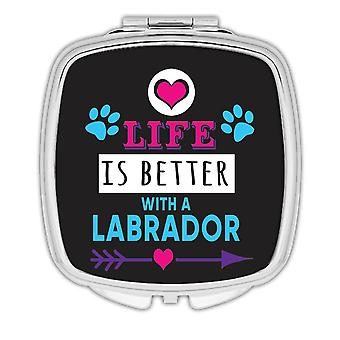 Gift Compact Mirror: Life Is Better With a Labrador Dog