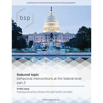 Behavioral Science  Policy Volume 3 Number 1 by Edited by Craig R Fox & Edited by Sim B Sitkin