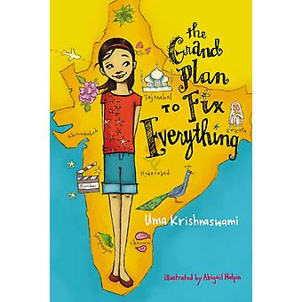 The Grand Plan to Fix Everything by Uma Krishnaswami & Illustrated by Abigail Halpin