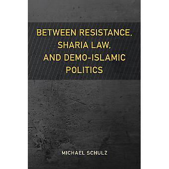 Tra la legge della Sharia e la politica demoislamico Studi di resistenza Impegni critici con il potere e i soci