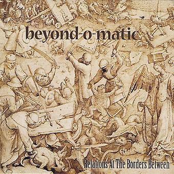 Beyond-O-Matic - Relations in the Border Between [CD] USA import