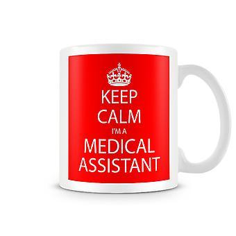 Halten Sie Ruhe, ich bin eine medizinische Assistenten bedruckte Becher