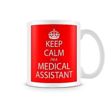 Keep Calm I'm A Medical Assistant Printed Mug