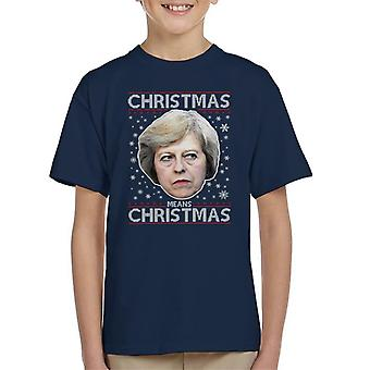 Theresa May Christmas Means Christmas Brexit Kid's T-Shirt