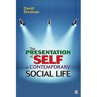 Presentation of Self in Contemporary Social Life
