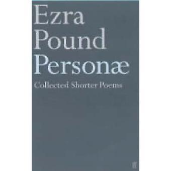 Personae - kortere dikt av Ezra Pound av Ezra Pound - 97805712065