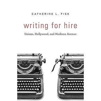 Writing for Hire - Unions - Hollywood- und Madison Avenue durch Chancell