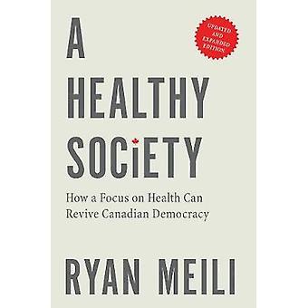 Ett sunt samhälle - hur fokus på hälsa kan återuppliva kanadensiska Democrac