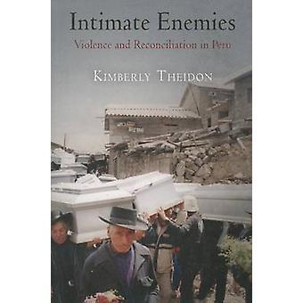 Ennemis intimes - la Violence et la réconciliation au Pérou par Kimberly Sus