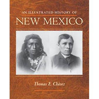 An Illustrated History of New Mexico door Thomas E. Chavez - 9780826330