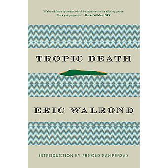 Tropic Death by Eric Walrond - 9780871406859 Book