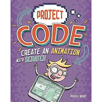 Project Code - Create An Animation with Scratch by Kevin Wood - 978144