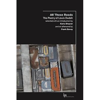 Toutes ces routes - la poésie de Louis Dudek par Louis Dudek - Frank Dav