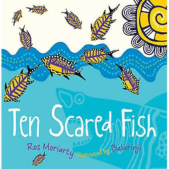 Ten Scared Fish by Ros Moriarty - Balarinji - 9781742379128 Book