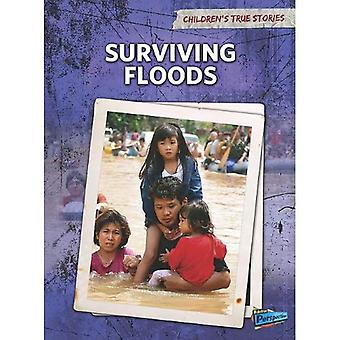 Surviving Floods (Children's True Stories: Natural Disasters)