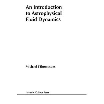 An Introduction to Astrophysical Fluid Dynamics