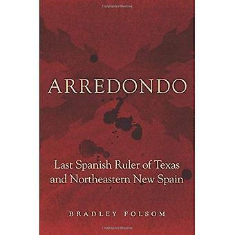 Arredondo: Siste spanske herskeren av Texas og New Reus