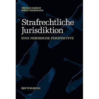 Strafrechtliche Jurisdiktion:� Eine Nordische Perspektive