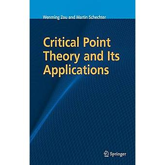 Critical Point Theory and Its Applications by Zou & Wenming
