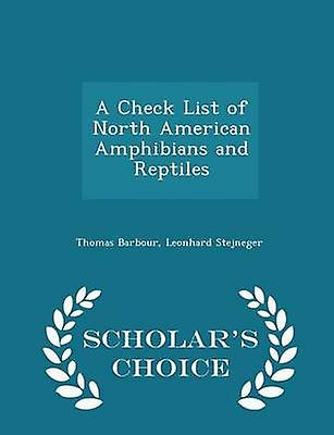 A Check List of North American Amphibians and Reptiles  Scholars Choice Edition by Barbour & Thomas