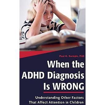 Cuando el diagnóstico de TDAH es equivocado entender otros factores que afectan atención en niños por G. Swingle y Paul