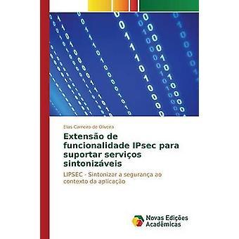 Extenso de funcionalidade IPsec para suportar servios sintonizveis by Oliveira Elias Carneiro de