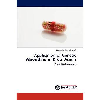 Application of Genetic Algorithms in Drug Design by Alsafi & Hassen Mohamed