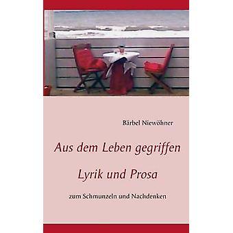 Aus dem Leben gegriffen by Niewhner & Brbel