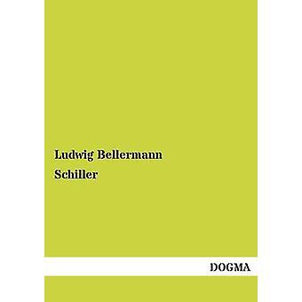 Schiller by Bellermann & Ludwig