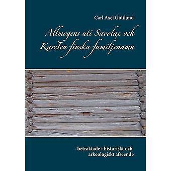 Allmogens UTI Savolax och Karelen Finska familjenamn by Gottlund & Carl Axel