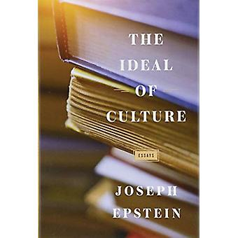 The Ideal of Culture - Essays by Joseph Epstein - 9781604191233 Book