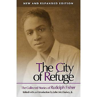 The City of Refuge - The Collected Stories of Rudolph Fisher (Revised
