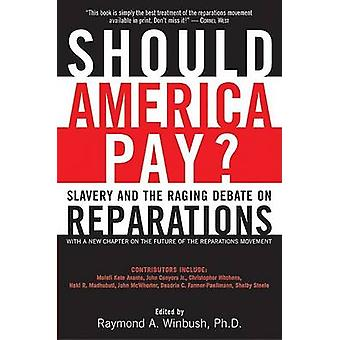 Should America Pay? - Slavery and the Raging Debate on Reparations by