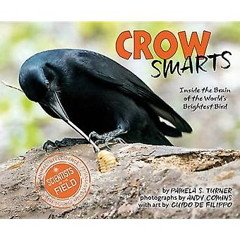 Crow Smarts - Inside the Brain of the World's Brightest Bird by Pamela