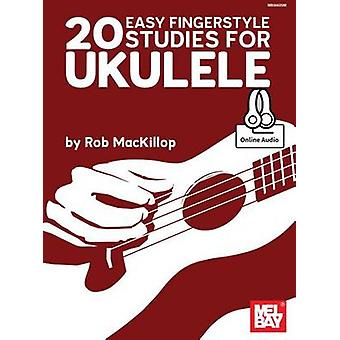 20 Easy Fingerstyle Studies for Ukulele by Rob MacKillop - 9780786687
