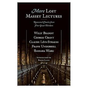 More Lost Massey Lectures - Recovered Classics from Five Great Thinker