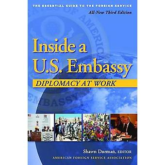 Inside a U.S. Embassy - Diplomacy at Work - All-New Third Edition of t