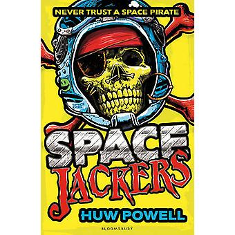 Spacejackers by Huw Powell - 9781408847541 Book