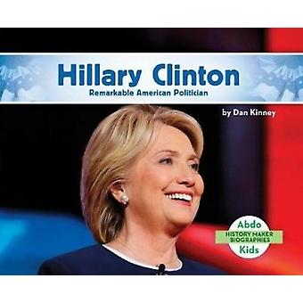 Hillary Clinton - Remarkable American Politician by Dan Kinney - 97815