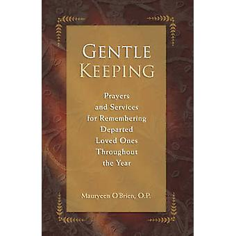 Gentle Keeping - Prayers and Services for Remembering Departed Loved O