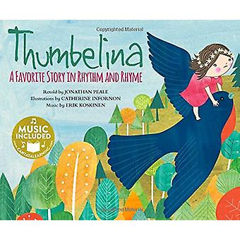 Thumbelina - A Favorite Story in Rhythm and Rhyme by Jonathan Peale -