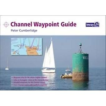 Channel Waypoint Guide by Peter Cumberlidge - 9781846233838 Book
