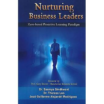 Nurturing Business Leaders - Zero-Based Proactive Learning Paradigm by