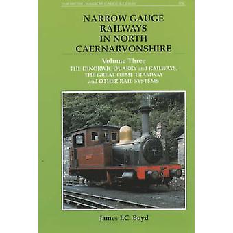 Narrow Gauge Railways in North Caernarvonshire - v. 3 - The Dinorwic Qu
