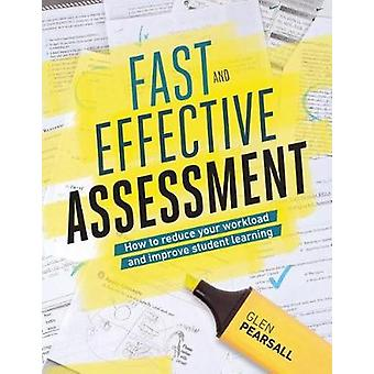 Fast and Effective Assessment - How to Reduce Your Workload and Improv