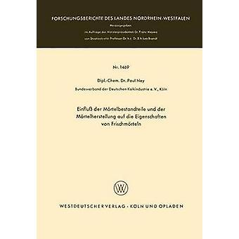 Einflu der Mrtelbestandteile und der Mrtelherstellung auf die Eigenschaften von Frischmrteln door Ney & Paul