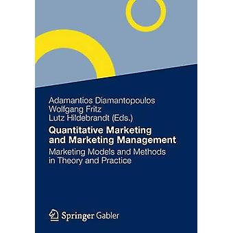 Quantitative Marketing and Marketing Management  Marketing Models and Methods in Theory and Practice by Diamantopoulos & Adamantios
