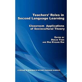 Lehrer rollen in Second Language Learning Classroom Applications of Sociocultural Theory Hc von Yoon & Bogum
