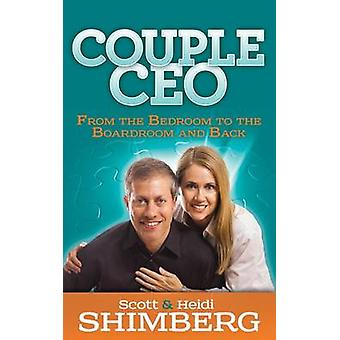 Coupleceo From the Bedroom to the Boardroom and Back by Shimberg & Scott
